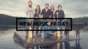 New Music Friday [ April 29, 2016 ]