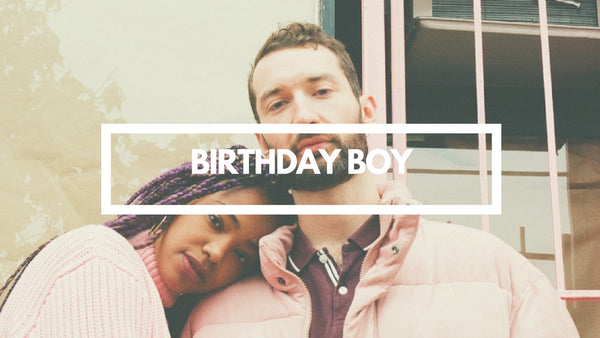 Birthday Boy // Artist Interview