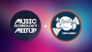 Music Technology Meetup + Vinylmnky