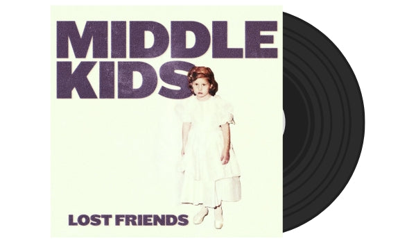 Middle Kids // Lost Friends