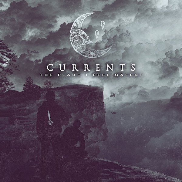 Currents //  The Place I Feel Safest