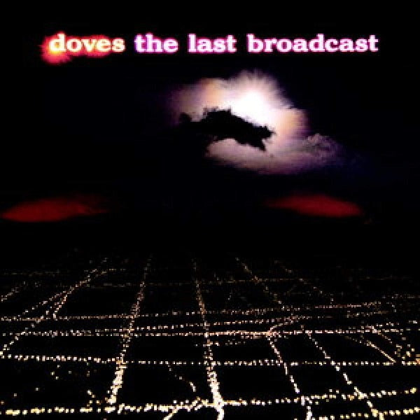 Doves // The Last Broadcast