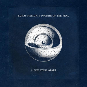 Lukas Nelson & Promise Of The Real // A Few Stars Apart