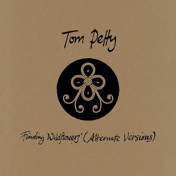 Tom Pettyy // Finding Wildflowers (Alternate Versions)