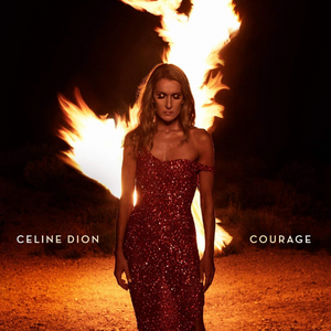 Celine Dion// Courage