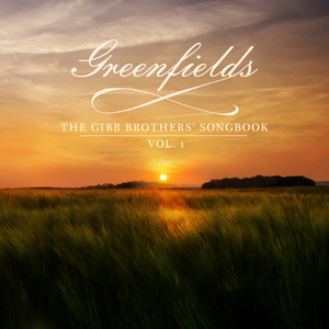 Barry Gibb // Greenfields: The Gibb Brothers' Songbook (Vol. 1)