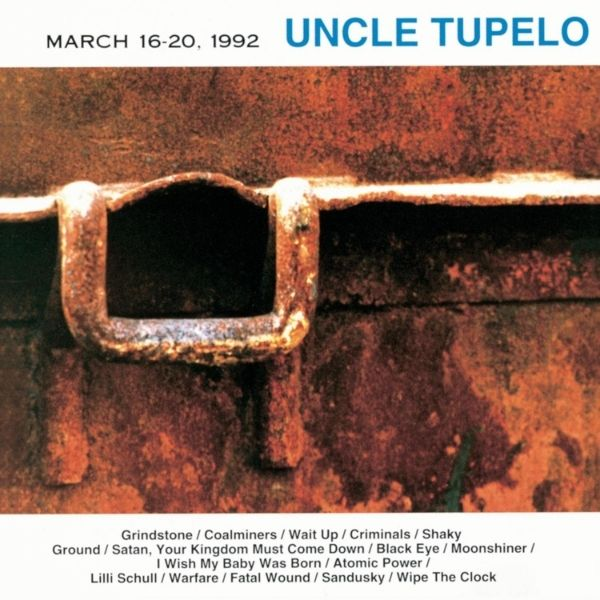 Uncle Tupelo // March 16-20, 1992 (Limited Edition)