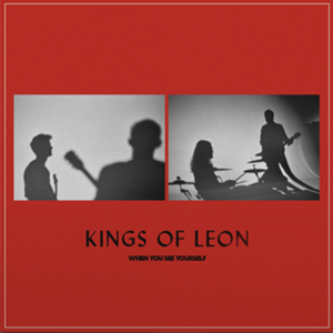 Kings Of Leon // When You See Yourself (Indie Exclusive)