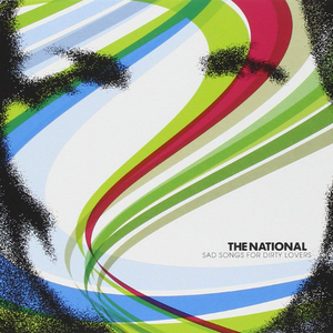 The National // Sad Songs For Dirty Lovers (2021 Remaster)
