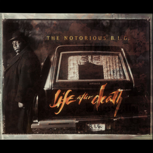 The Notorious B.I.G. // Life After Death