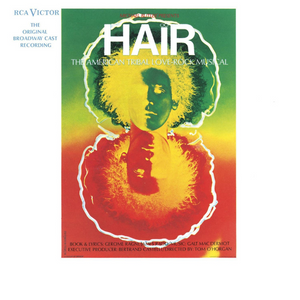 Hair // Original Broadway Cast Recording (Limited Edition)