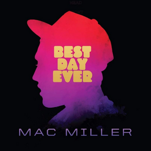Mac Miller // Best Day Ever