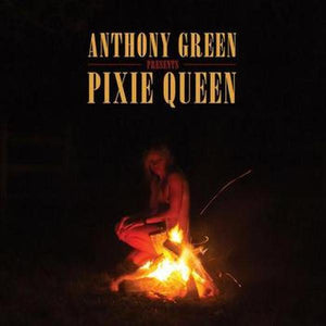Anthony Green // Pixie Queen