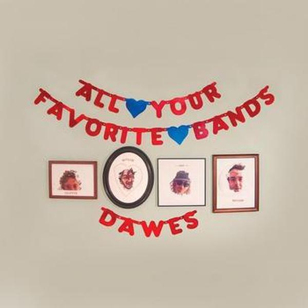 Dawes // All Your Favorite Bands