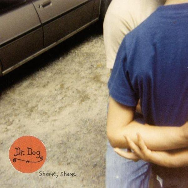 Dr. Dog // Shame Shame-Anti-vinylmnky