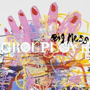 Grouplove // Big Mess