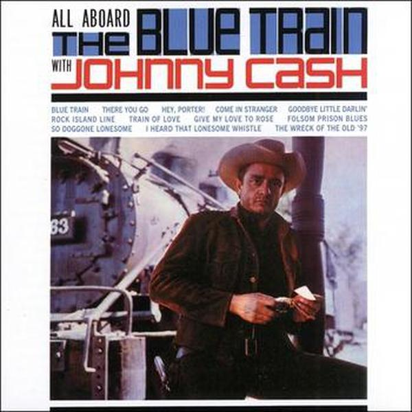 Johnny Cash // All Aboard the Blue Train with Johnny Cash