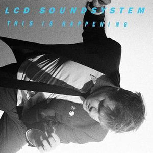 LCD Soundsystem // This Is Happening