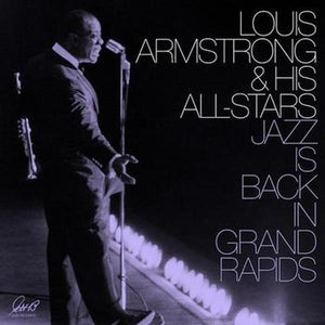Louis Armstrong & His All-Stars // Jazz is Back in Grand Rapids