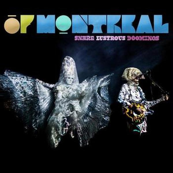 of Montreal // Snare Lustrous Doomings