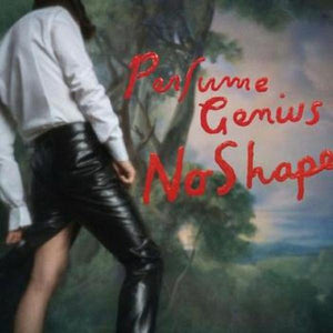Perfume Genius // No Shape
