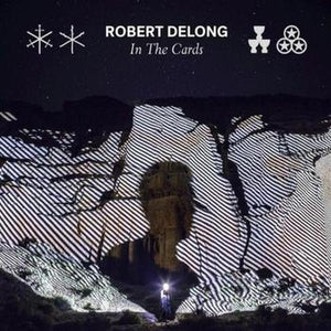 Robert DeLong // In The Cards