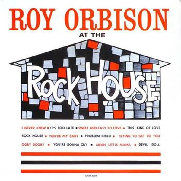 Roy Orbison // At The Rock House