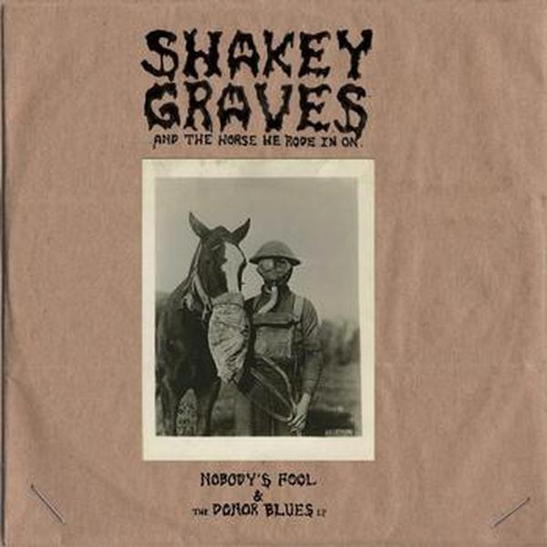 Shakey Graves // Shakey Graves And The Horse He Rode In On