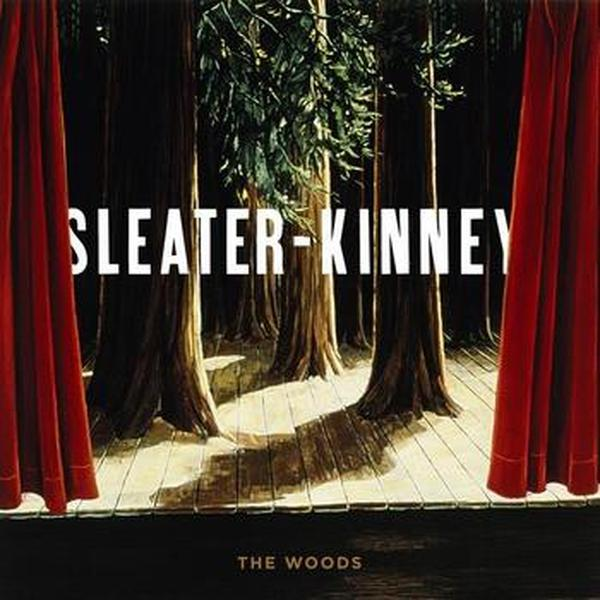 Sleater-Kinney // The Woods