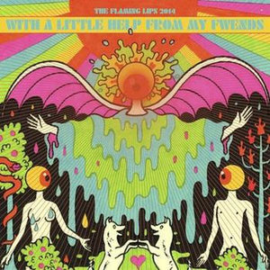 The Flaming Lips // With A Little Help From My Fwends