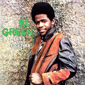 Al Green // Let's Stay Together