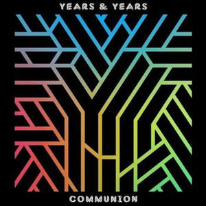 Years & Years // Communion