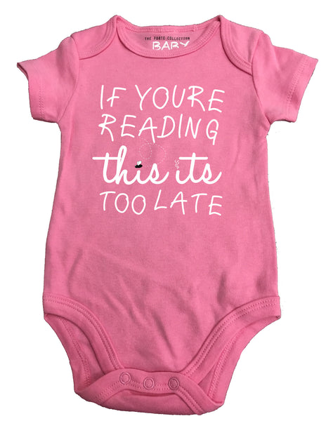 """If You're Reading This It's Too Late"" Onesie"