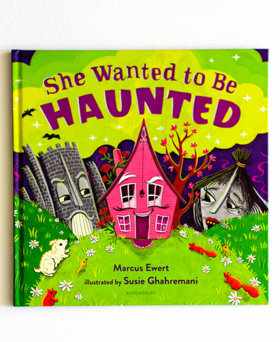 She Wanted to Be Haunted – Funny Halloween picture book by Marcus Ewert, illustrated by Susie Ghahremani