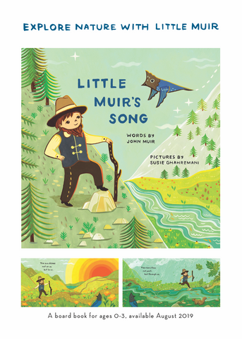 Little Muir's Song -- Children's Picture Board Book by John Muir, illustrated by Susie Ghahremani