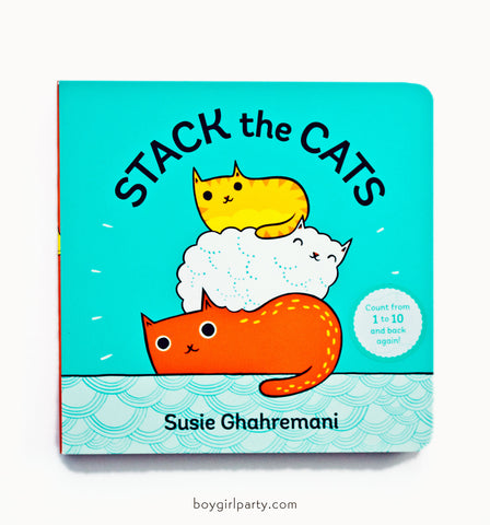 Stack the Cats BOARD BOOK by Susie Ghahremani - Count from 1 to 10 and back again!