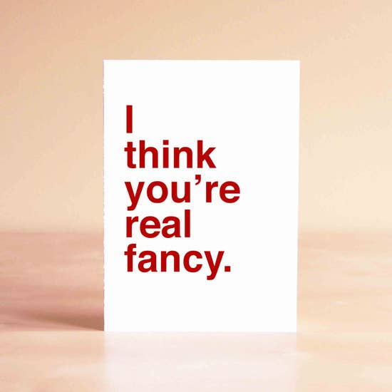 I Think You're Real Fancy card
