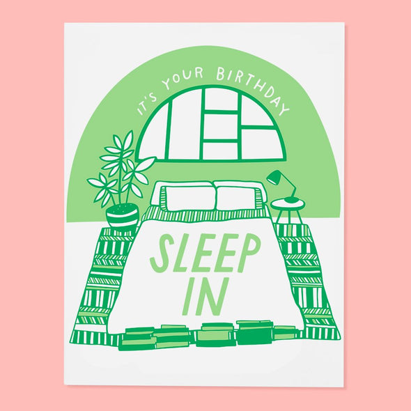 Sleep In-Birthday Card