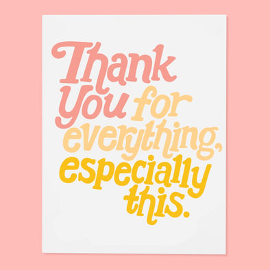 Thank You For Everything -Greeting Card