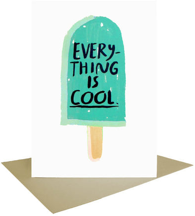 Everything is Cool Greeting Card
