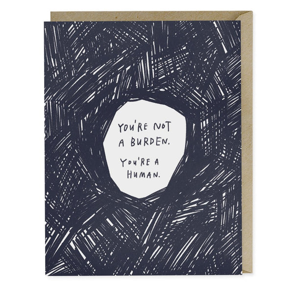 Not a Burden Empathy Greeting Card