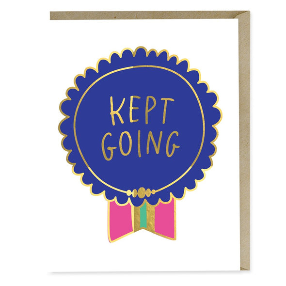 Kept Going Greeting Card