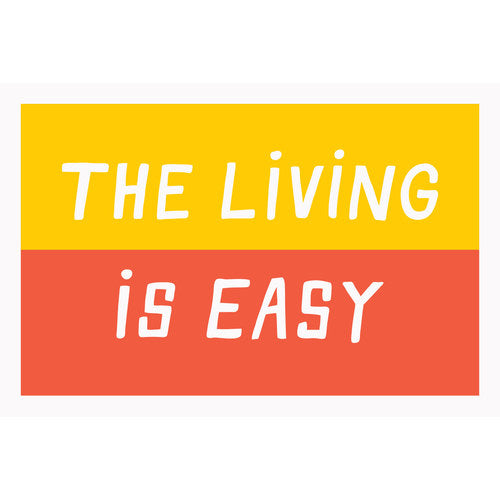 The Living Is Easy- Greeting Card