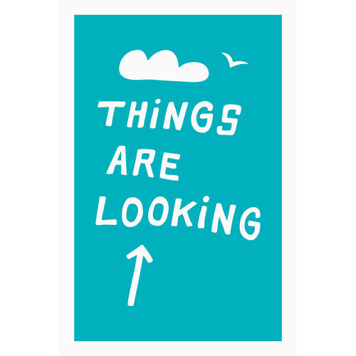 Things Are Looking Up- Greeting Card