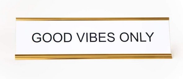 Good Vibes Only Nameplate