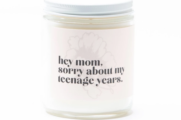 Hey Mom, Sorry About My Teenage Years Soy Candle