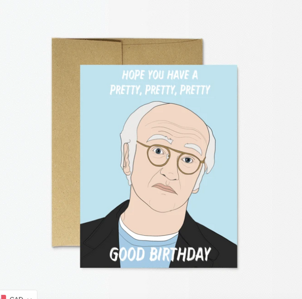 Pretty, Pretty, Pretty Good Birthday Greeting Card