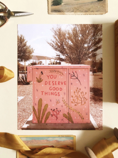 You Deserve Good Things Utility Box Art Print