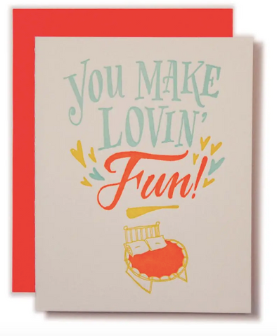 You Make Lovin' Fun Card