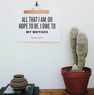 I Owe To My Mother Letterpress Art Print